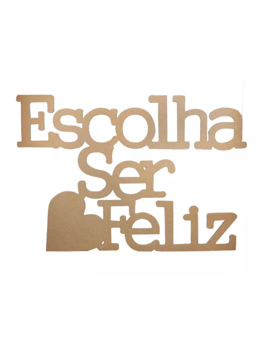 RECORTE ESCOLHA SER FELIZ 60X45CM REF.188